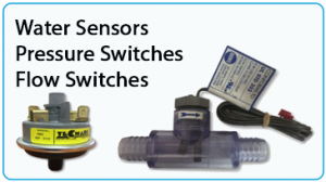Water Sensors / Pressure Switches / Flow Switches