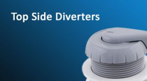 Top Side Diverters
